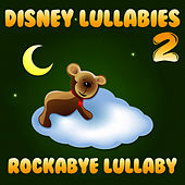 Disney Lullabies 2 by Rockabye Lullaby
