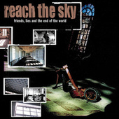 Friends, Lies, and the End of the World by Reach The Sky