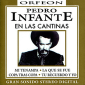 Play & Download Pedro Infante en las Cantinas by Pedro Infante | Napster