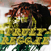 Play & Download Truly Reggae by Various Artists | Napster