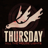 Play & Download Kill the House Lights by Thursday | Napster