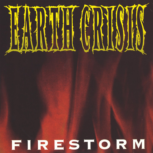 Firestorm by Earth Crisis