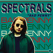 Play & Download Bad Penny by Spectrals | Napster