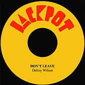 Play & Download Don't Leave by Delroy Wilson | Napster