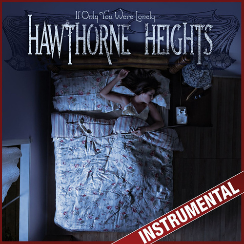 Play & Download If Only You Were Lonely (Instrumental) by Hawthorne Heights | Napster