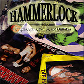 Singles, Splits, Comps & Outtakes by Hammerlock