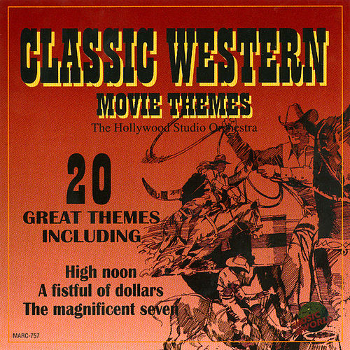 Classic Western Movie Themes von Hollywood Studio Orchestra