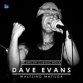 Icons Of Classic Rock Dave Evans by Dave Evans