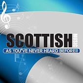 Scottish Music As You've Never Heard Before by Various Artists