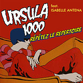 Play & Download Repetez Le Repertoire by Ursula 1000 | Napster