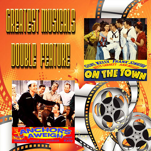 Play & Download Greatest Musicals Double Feature  - On The Town & Anchors Aweigh by Various Artists | Napster