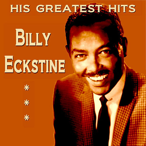 Billy Eckstine His Greatest Hits von Billy Eckstine