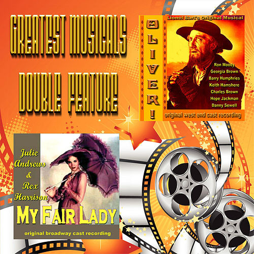 Greatest Musicals Double Feature - Oliver & My Fair Lady by Various Artists
