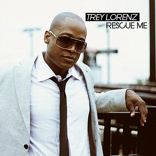Rescue Me by Trey Lorenz