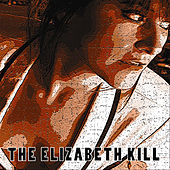 Play & Download The Elizabeth Kill by The Elizabeth Kill | Napster