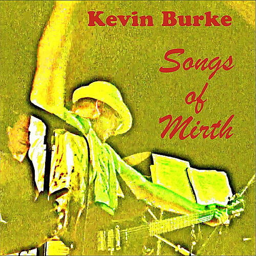 Play & Download Songs of Mirth by Kevin Burke | Napster