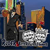 Play & Download Ruder, Better, Faster, Stronger by Rude King | Napster