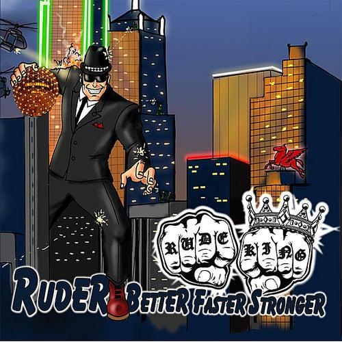 Ruder, Better, Faster, Stronger by Rude King