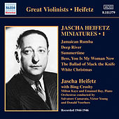 Play & Download Jascha Heifetz Miniatures, Vol. 1 (1944-1946) by Jascha Heifetz | Napster