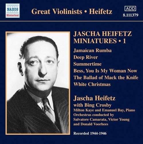 Jascha Heifetz Miniatures, Vol. 1 (1944-1946) by Jascha Heifetz