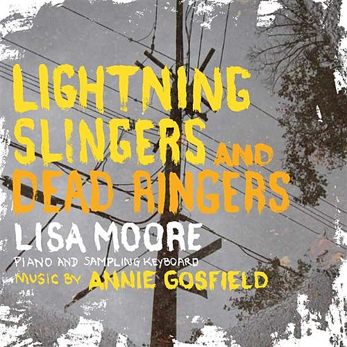 Play & Download Lightning Slingers and Dead Ringers by Annie Gosfield | Napster