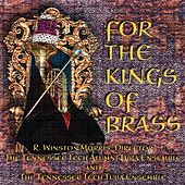 Play & Download For the Kings of Brass by R. Winston Morris | Napster