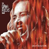 Play & Download Lonely For A Lifetime by Dana Fuchs | Napster