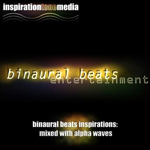 Play & Download Binaural Beats Inspirations - Mixed With Alpha Waves by Binaural Beats | Napster