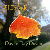 Play & Download Day to Day Dream by El Duende | Napster