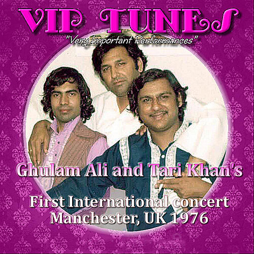 Play & Download Ghulam Ali & Tari Khan's First International Concert by Ghulam Ali | Napster