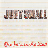 Play & Download One Voice in the Crowd by Judy Small | Napster