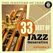 Play & Download The Masters of Jazz: 33 Best of Jazz Generation, Vol. 1 by Various Artists | Napster