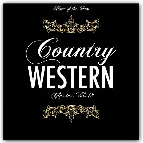 Country & Western Classics, Vol. 18 von Various Artists