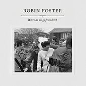 Play & Download Where Do We Go from Here? by Robin Foster | Napster