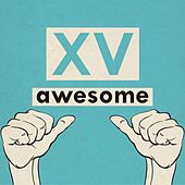Play & Download Awesome by XV | Napster