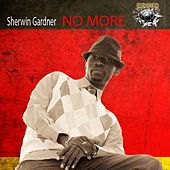 No More War ( Aye Anthem Riddim ) - Single by Sherwin Gardner