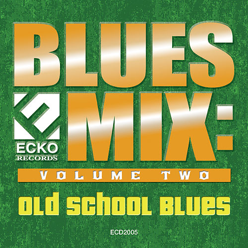 Play & Download Blues Mix vol. 2: Old School Blues by Various Artists | Napster