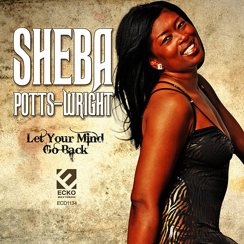 Play & Download Let Your Mind Go Back by Sheba Potts-Wright | Napster