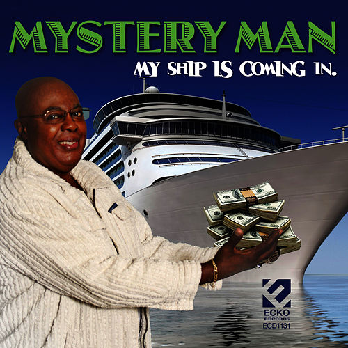 My Ship Is Coming In by Mystery Man