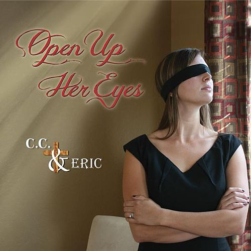 Play & Download Open Up Her Eyes - Single by C.C. | Napster