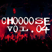 Play & Download Choooose: Vol.04 by Various Artists | Napster