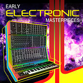 Early Electronic Masterpieces by Various Artists