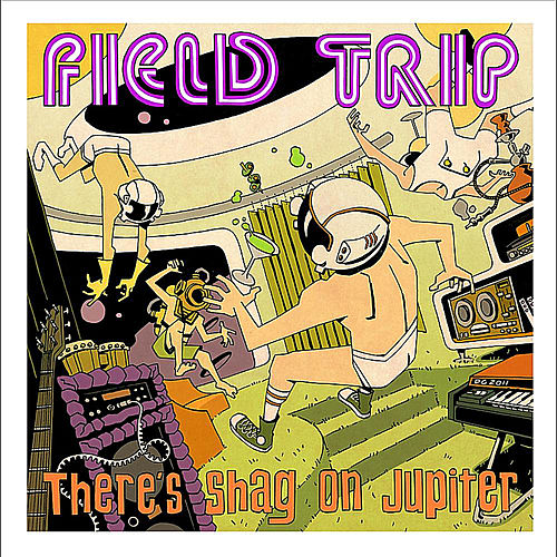 Play & Download There's Shag On Jupiter by Field Trip | Napster