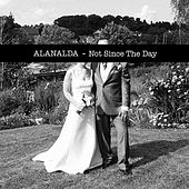 Not Since the Day by Alan Alda