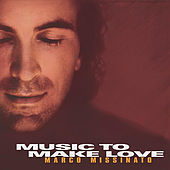 Play & Download Music to Make Love by Marco Missinato | Napster