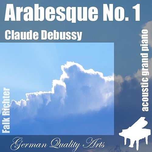 Play & Download Arabesque No. 1 , N. 1 , Nr. 1 , 1st (feat. Falk Richter) - Single by Claude Debussy | Napster