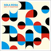 Play & Download Get It Together by Sola Rosa | Napster