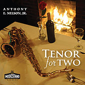 Play & Download Tenor for Two by Anthony E Nelson  Jr | Napster
