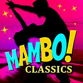 Play & Download Mambo Classics by Various Artists | Napster