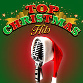 Play & Download Top Christmas Hits by Various Artists | Napster
